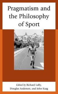 Pragmatism and the Philosophy of Sport