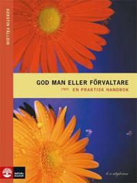 God man eller förvaltare : en praktisk handbok
