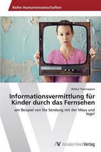Informationsvermittlung Fur Kinder Durch Das Fernsehen