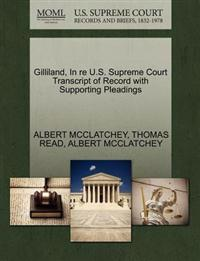 Gilliland, in Re U.S. Supreme Court Transcript of Record with Supporting Pleadings