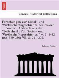 """Forschungen Zur Social- Und Wirthschaftsgeschichte Der Slawen ... Sonder- Abdruck Aus Der """"Zeitschrift Fu R Social- Und Wirthschaftsgeschichte,"""" V. S. 1-92 Und 329-380; VII. S. 211-326."""
