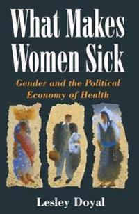 What Makes Women Sick
