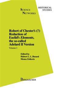 Robert of Chester's Redaction of Euclid's Elements, the So-called Adelard II Version