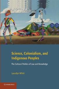 Science, Colonialism, and Indigenous Peoples