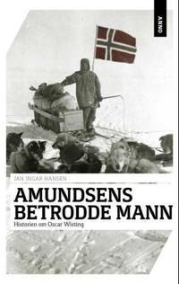Amundsens betrodde mann - Jan Ingar Hansen pdf epub