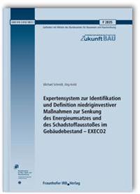 Expertensystem zur Identifikation und Definition niedriginvestiver Maßnahmen zur Senkung des Energieumsatzes und des Schadstoffausstoßes im Gebäudebestand - EXECO2. Abschlussbericht