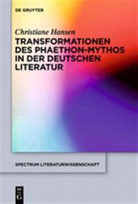 Transformationen des Phaethon-Mythos in der deutschen Literatur