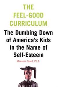 The Feel-Good Curriculum