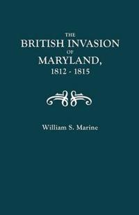 British Invasion of Maryland 1812-1815