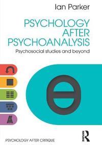 Psychology After Psychoanalysis