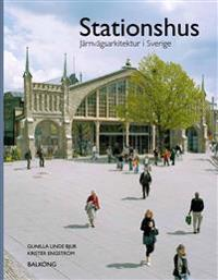 Stationshus : järnvägsarkitektur i Sverige - Gunilla Linde Bjur pdf epub