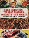 Crab Monsters, Teenage Cavemen, and Candy Stripe Nurses