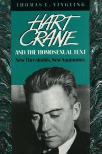 Hart Crane, and the Homosexual Text