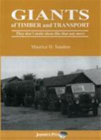Giants of timber and transport - they dont make them like that any more