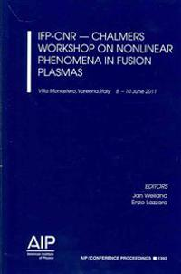 IFP-CNR-Chalmers Workshop on Nonlinear Phenomena in Fusion Plasmas