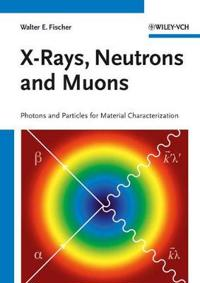 X-Rays, Neutrons and Muons