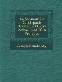 Le Sonneur De Saint-paul: Drame En Quatre Actes, Pr¿c¿d¿ D'un Prologue