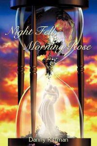 Night Fell, Morning Rose