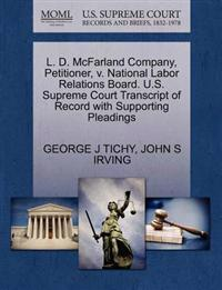 L. D. McFarland Company, Petitioner, V. National Labor Relations Board. U.S. Supreme Court Transcript of Record with Supporting Pleadings