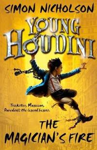 Young houdini: the magicians fire