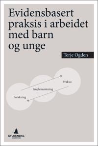 Evidensbasert praksis i arbeidet med barn og unge - Terje Ogden pdf epub
