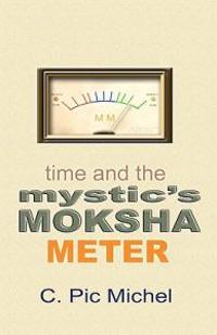 Time and the Mystic's Moksha Meter