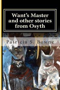 Want's Master and Other Stories from Osyth
