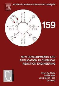 New Developments and Applications in Chemical Reaction Engineering