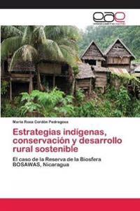 Estrategias Indigenas, Conservacion y Desarrollo Rural Sostenible