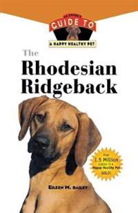 The Rhodesian Ridgeback: An Owner's Guide to a Happy Healthy Pet