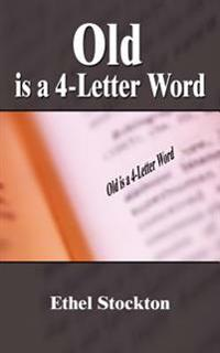 Old Is a 4-Letter Word