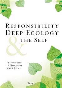 Responsibility, deep ecology & the self