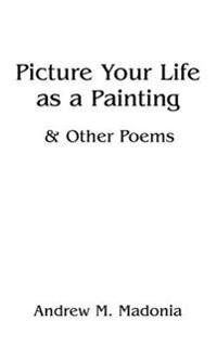 Picture Your Life As a Painting