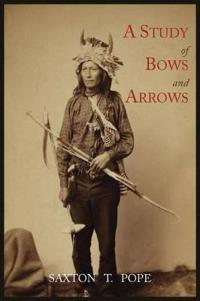 A Study of Bows and Arrows