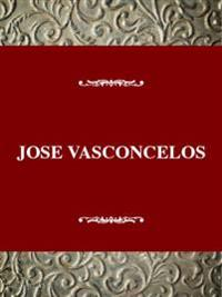 Jose Vasconcelos and the Writing of the Mexican Revolution