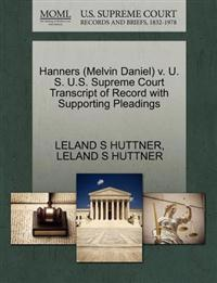Hanners (Melvin Daniel) V. U. S. U.S. Supreme Court Transcript of Record with Supporting Pleadings