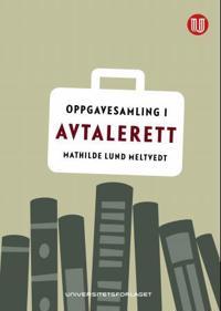 Oppgavesamling i avtalerett - Mathilde Lund Meltvedt | Inprintwriters.org