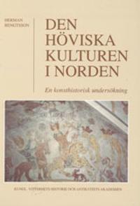 Den höviska kulturen i Norden : En konsthistorisk undersökning