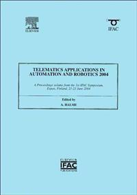 Telematics Applications in Automation and Robotics 2004