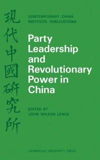 Party Leadership and Revolutionary Power in China