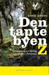 Den tapte byen Z - David Grann   Inprintwriters.org