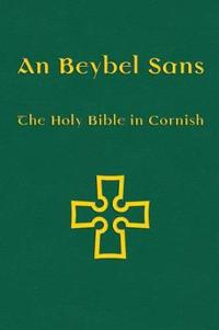 An Beybel Sans - Holy Bible in Cornish