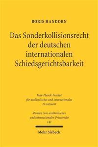Das Sonderkollisionsrecht Der Deutschen Internationalen Schiedsgerichtsbarkeit: Zur Bestimmung Des Anwendbaren Materiellen Rechts Gemass 1051 ABS. 1 U
