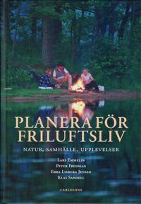 Planera för friluftsliv : natur, sammhälle, upplevelser