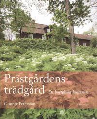 Prästgårdens trädgård : ett bortglömt kulturarv