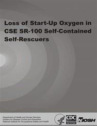 Loss of Start-Up Oxygen in CSE Sr-100 Self-Contained Self-Rescuers