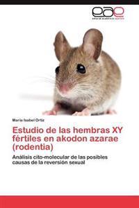 Estudio de Las Hembras Xy Fertiles En Akodon Azarae (Rodentia)
