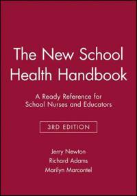 The New School Health Handbook: A Ready Reference for School Nurses and Educators