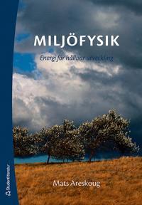 Miljöfysik : energi för hållbar utveckling