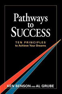 Pathways to Success: Ten Principles to Achieve Your Dreams